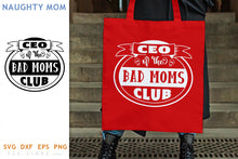 Load image into Gallery viewer, Bad Moms Club SVG - Naughty Mom Design