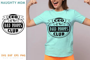Bad Moms Club SVG - Naughty Mom Design