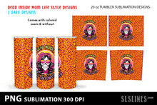 Load image into Gallery viewer, Skinny Tumbler Sublimation - Dead Inside Mom Life Skulls