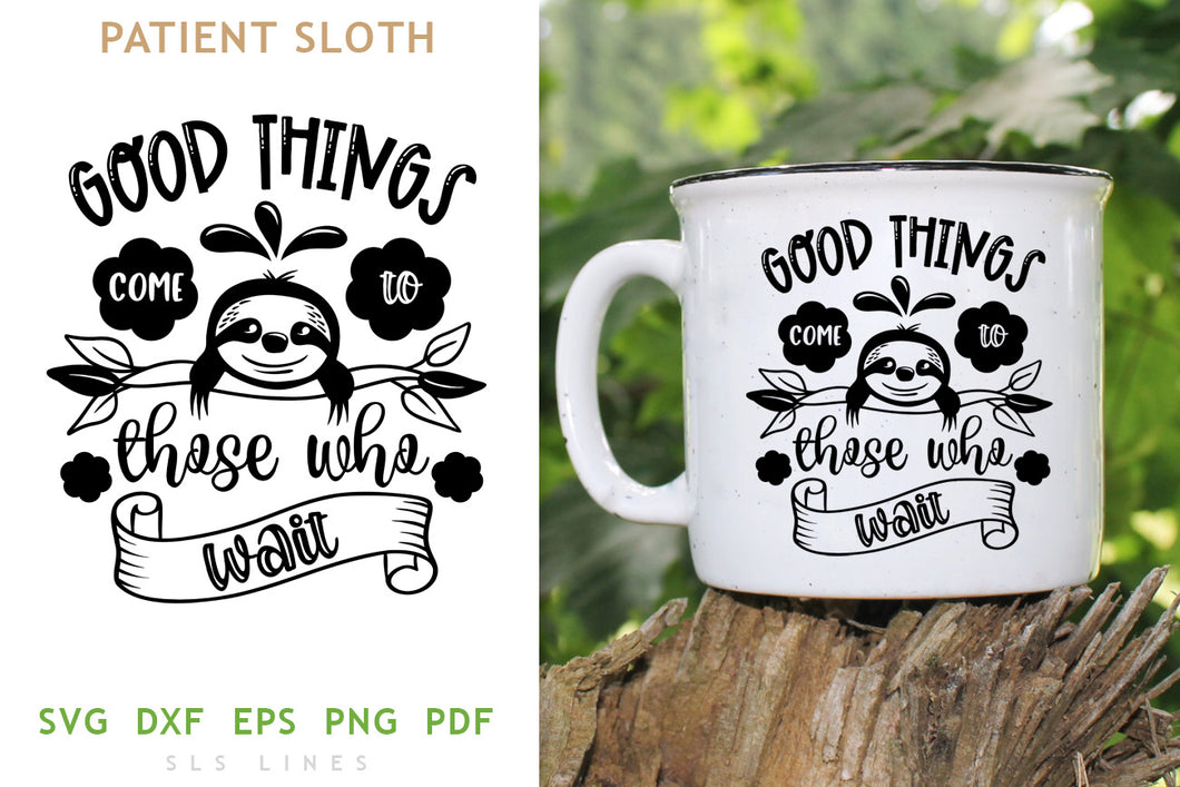 Patient Sloth SVG - Good Things Come PNG