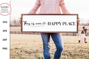Family Farmhouse Sign - Our Happy Place SVG