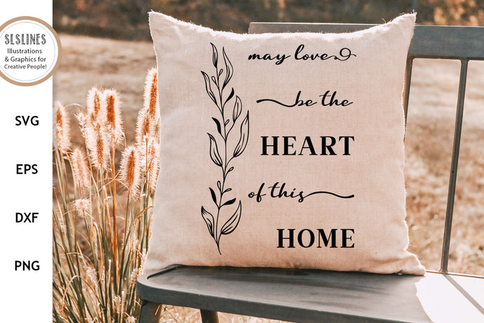 Heart of this Home  - Family Farmhouse SVG
