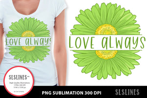 Green Daisy - Love Always PNG sublimation