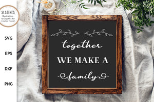 Family Farmhouse Sign - We make a family SVG