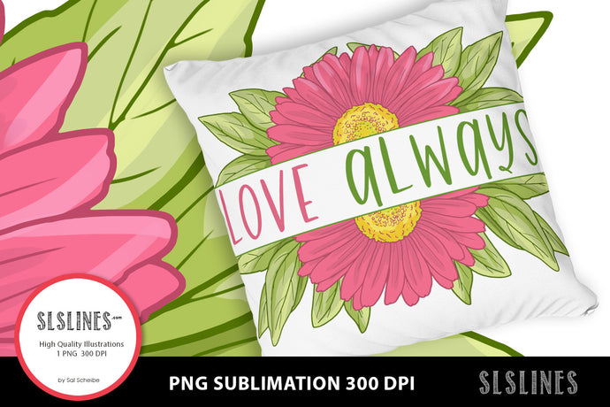 Pink Daisy - Love Always PNG sublimation