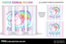 Load image into Gallery viewer, Skinny Tumbler Sublimation Set - Positive Rainbow Unicorns