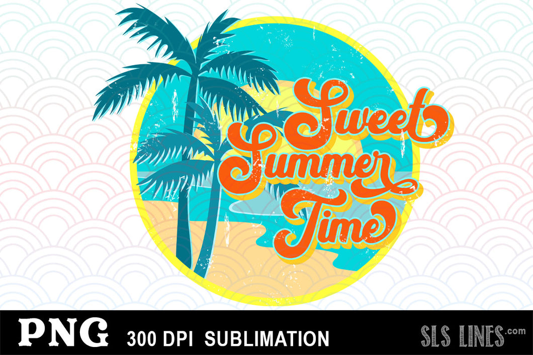 Summer Sublimation - Sweet Summer Time PNG