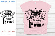 Load image into Gallery viewer, Mom Runs on Wine SVG - Naughty Mom Design