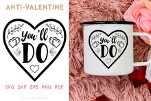 Load image into Gallery viewer, You'll Do SVG - Valentine's Fun Text PNGs