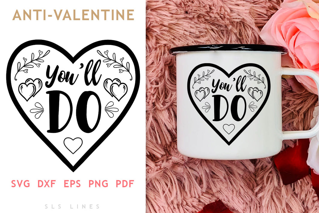 You'll Do SVG - Valentine's Fun Text PNGs