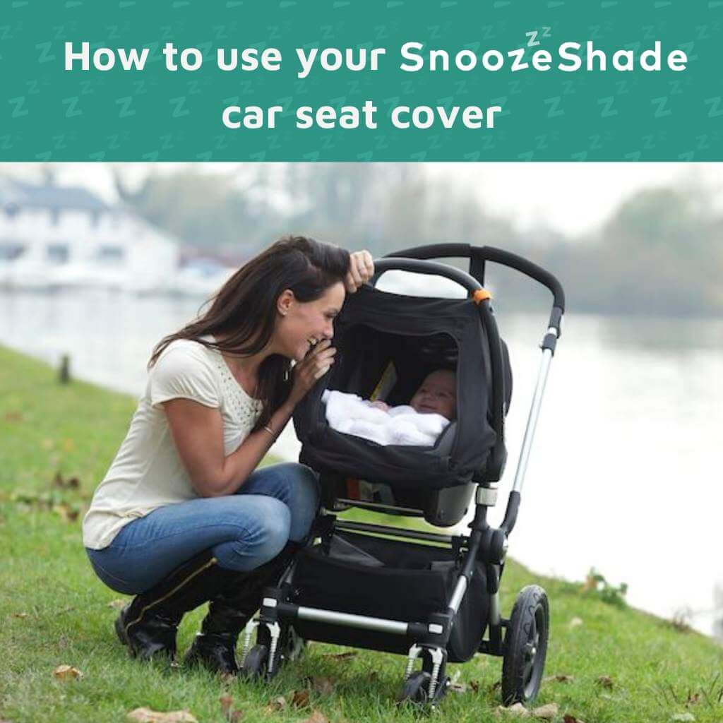 How to use your SnoozeShade baby car seat cover