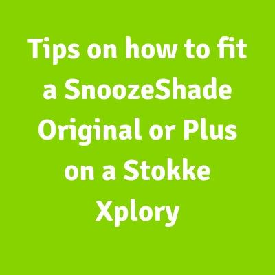 Does SnoozeShade fit the Stokke Xplory?