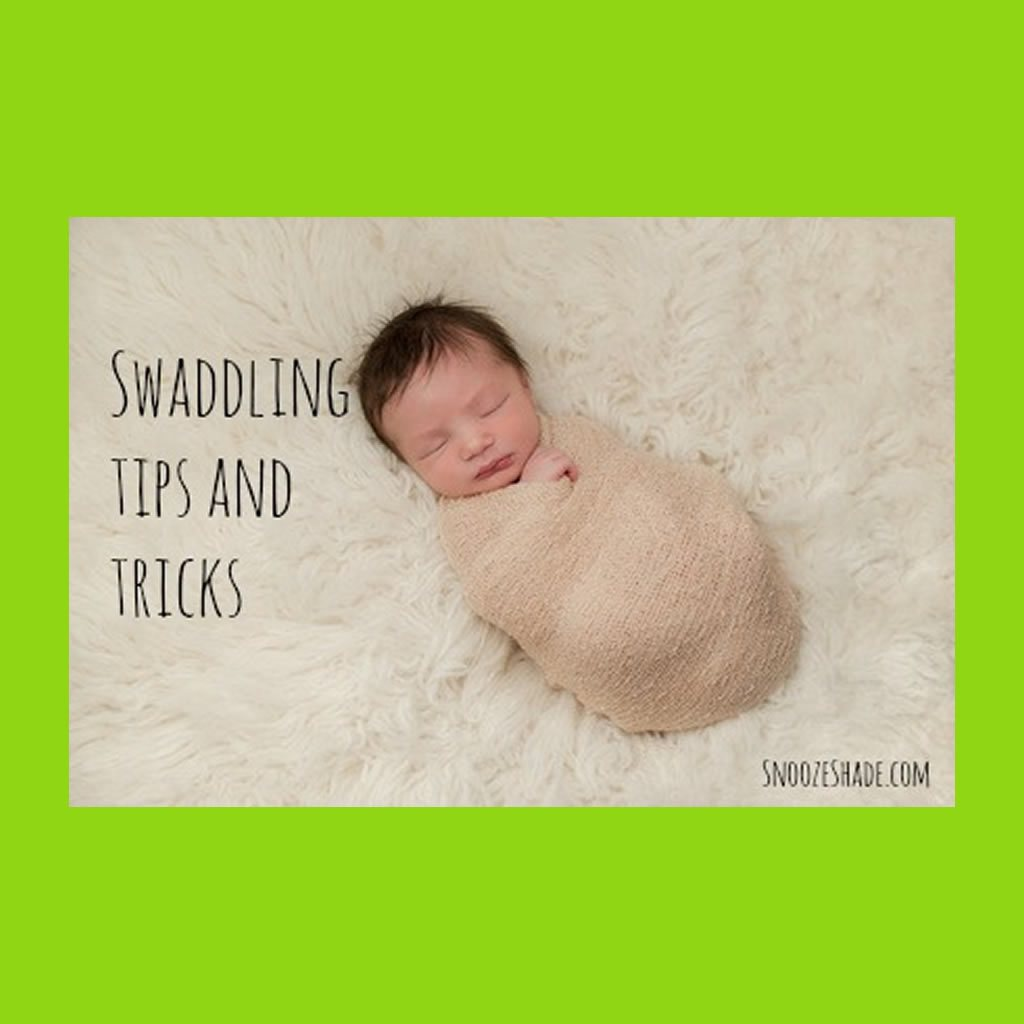 Swaddling tips and tricks