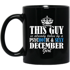 December Girl Mug Sorry This Guy Is Already Taken By A