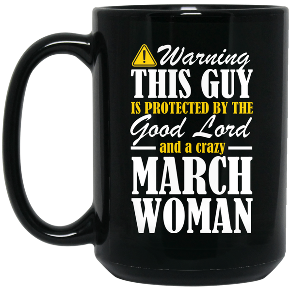 March Woman Mug March Birthday Mugs March Mugs 15Oz