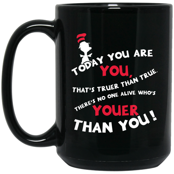 Dr. Seuss Mug The Cat In The Hat  Mug Today You Are You That Is Truer Than True