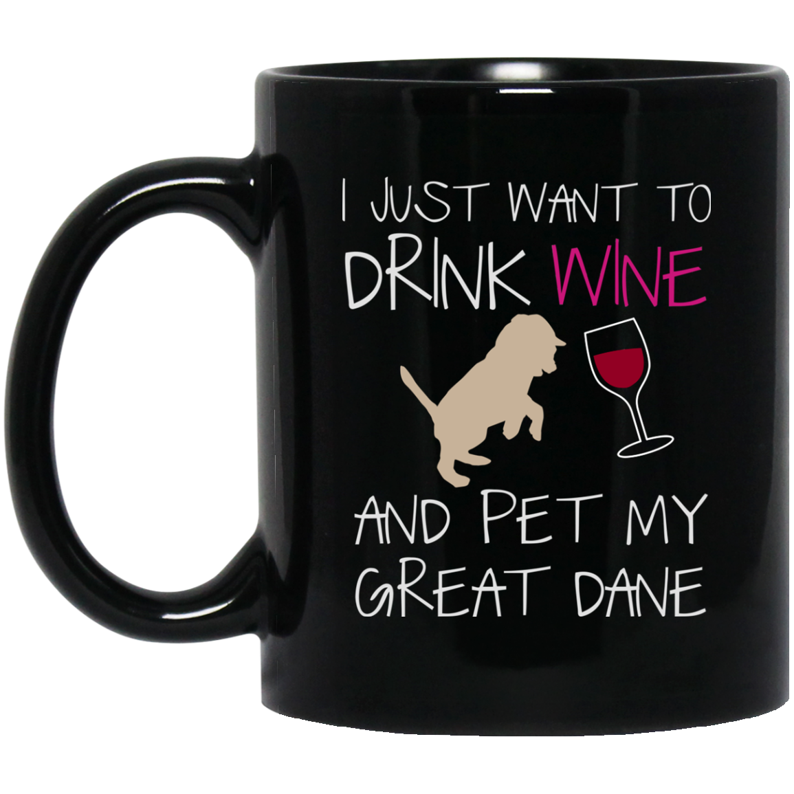 Great Dane Mugdrink Wine And Pet My Dog