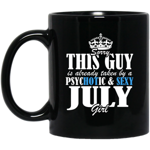 July Girl Mug Sorry This Guy Is Already Taken By A