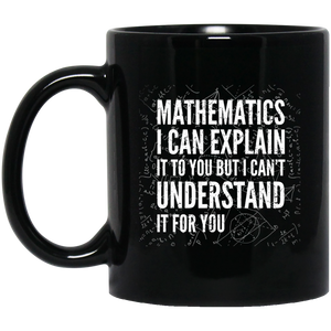 Pi Day Mug I Can Explain It To You But I Can't Understand It For You Mug