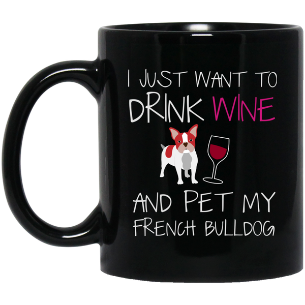 French Bulldog Mug For Girls Drink Wine And Pet My Dog