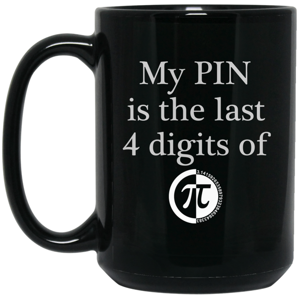 Pi Day Mug Funny Math Mugs My Pin Is The Last 4 Digits Of Pi