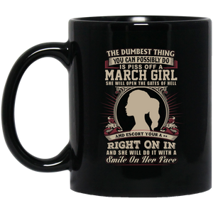 The Dumbest Thing Is Piss Off A March Woman Mug