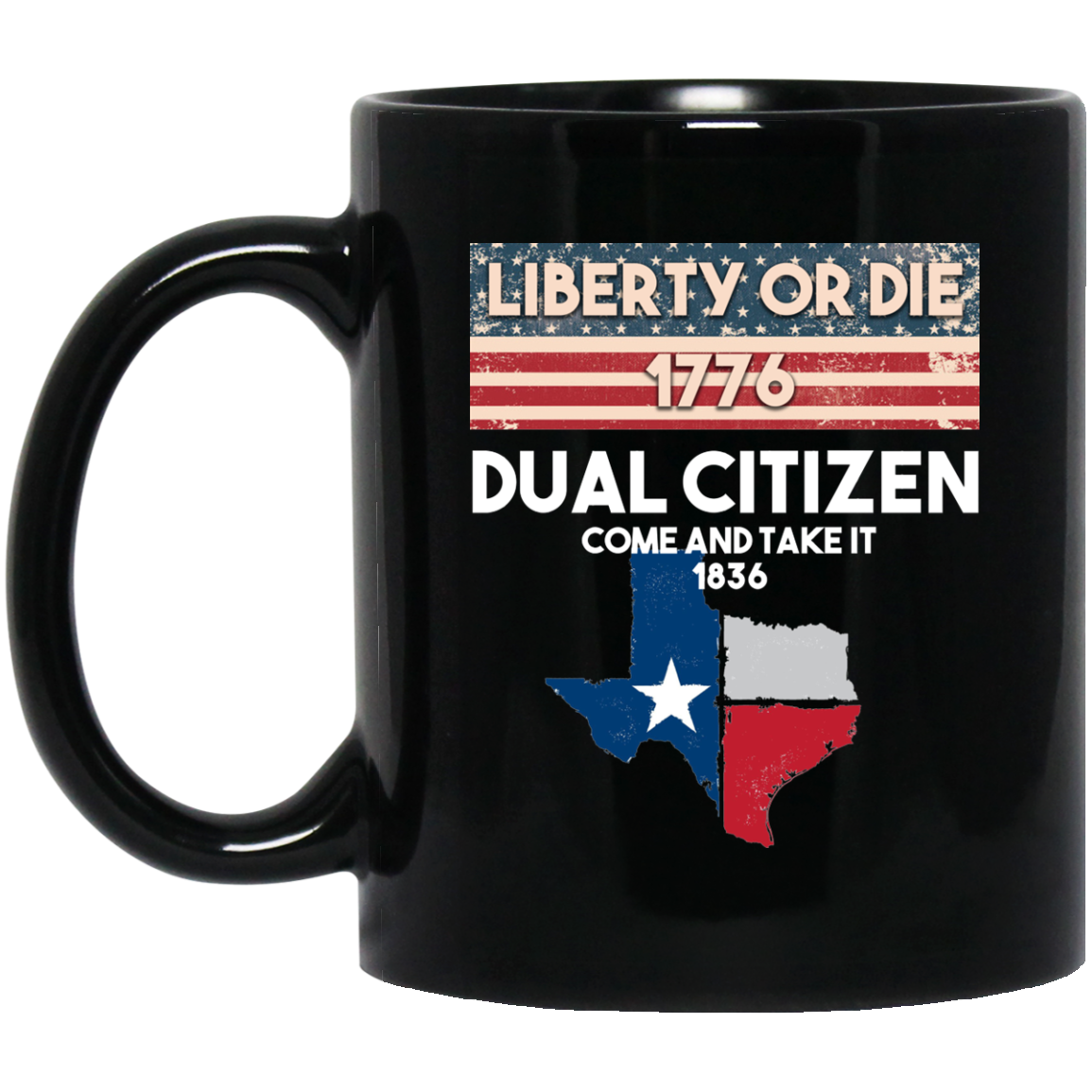 Liberty Or Die Mug Dual Citizen Texas Texas Flag Mug Distressed