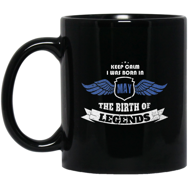 Legends Are Born In May Mug May Birthday Mugs