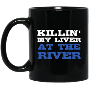 Floatin Down The River Killin My Liver Mug