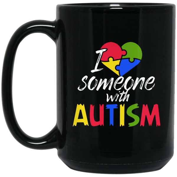 Autism Mug Autism Awareness Mug I Love Someone With Autism Mug