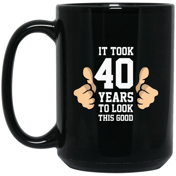 It Took 40 Years To Look This Good Mug Born In 1977 Mug