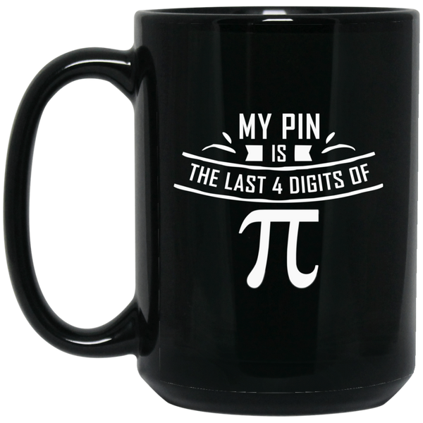 Pi Day Mug My Pin Is The Last 4 Digits Of Pi