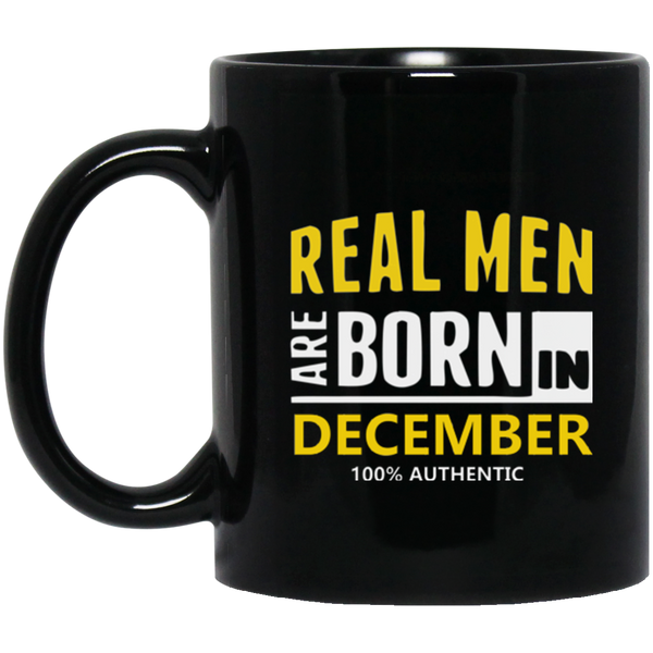 Real Men Are Born In December Mug December Birthday Mugs
