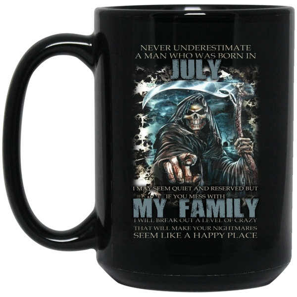 Never Underestimate A Man Born In July July Mugs 15Oz