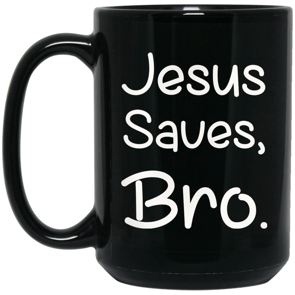 Christan Mugs Jesus Saves Bro Mug