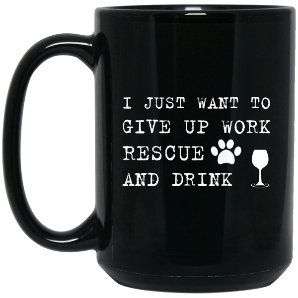 I Just Want To Drink Wine Mug Work Rescue Dogs And Drink