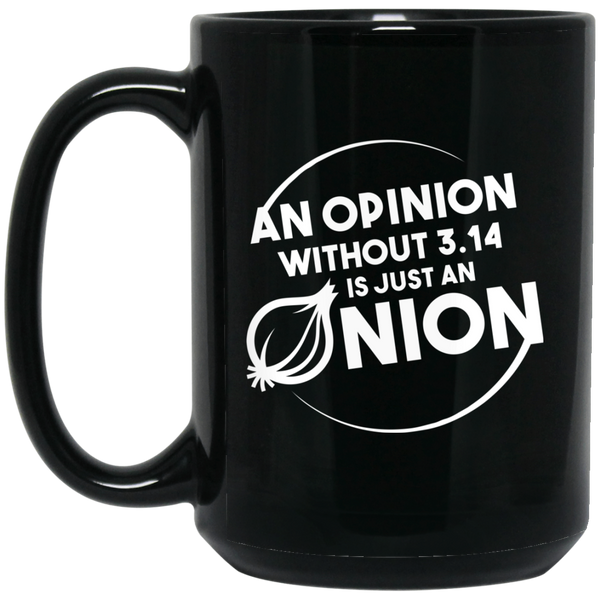 Pi Day Mug I Want Pizza Not Your Opinion Mug