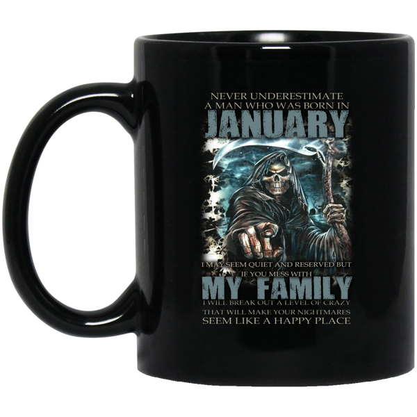 Never Underestimate A Man Born In January January Mugs 15Oz