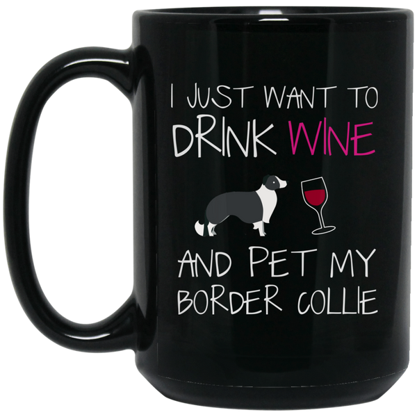 Border Collie Mug Women - Drink Wine And Pet My Dog