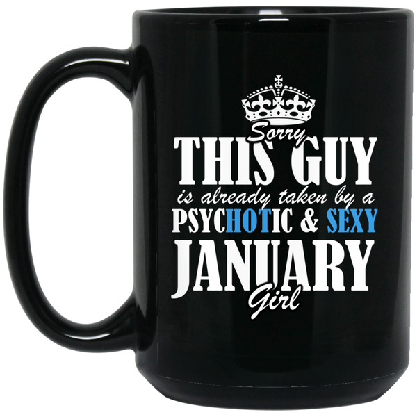 January Girl Mug Sorry This Guy Is Already Taken By A