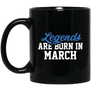 Legends Are Born In March Mug - Birthday Mug