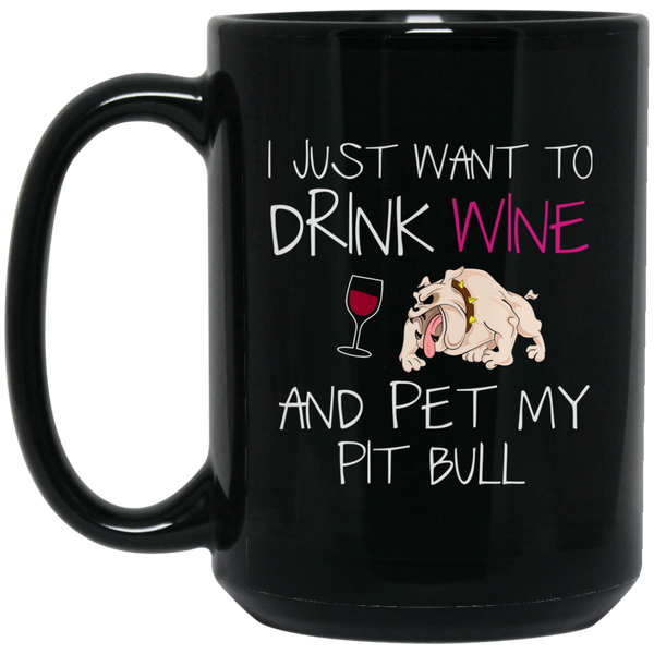 Pitbull Lover Gifts Pitbull Lover Mug Drink Wine And Pet My Dog