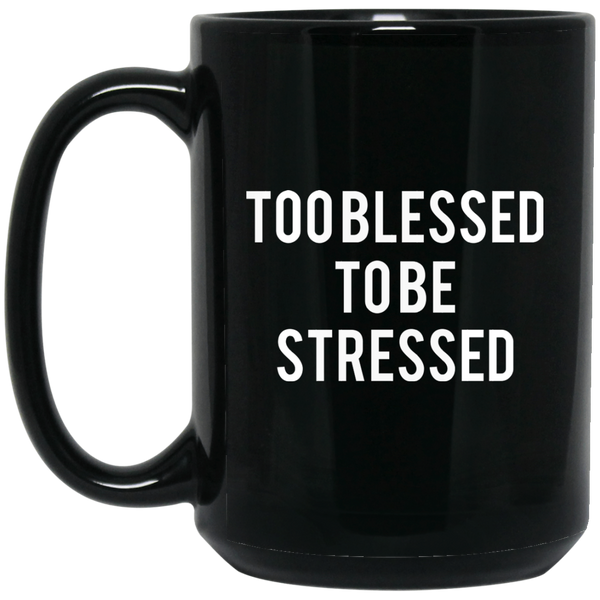 Funny Jesus Mugs Too Blessed To Be Stressed Mug