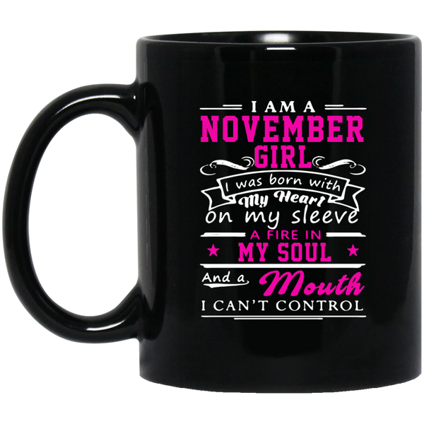 I'm A November Girl Mug November Birthday Mugs November Birthday Gifts