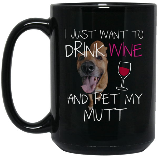 Mutt Dog Giftsdrink Wine And Pet My Dog