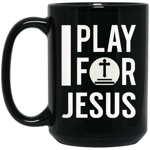 Christan Mugs Funny Jesus Mugs I Play For Jesus
