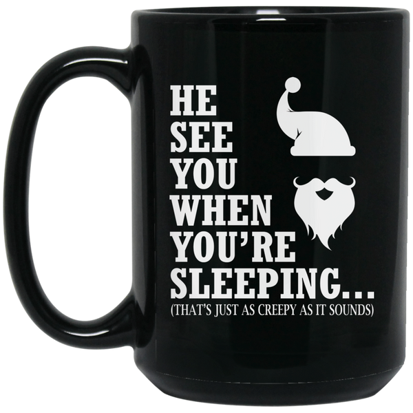 Merry Christmas  Mug He Sees You When You'Re Sleeping Mug