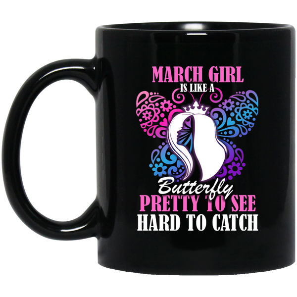 March Girl Mug March Girl Is Like A Butterfly March Mugs 15Oz