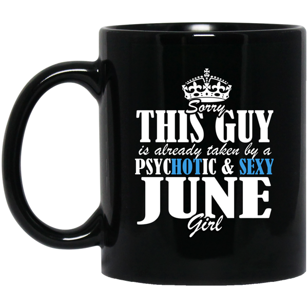 June Girl Mug Sorry This Guy Is Already Taken By A