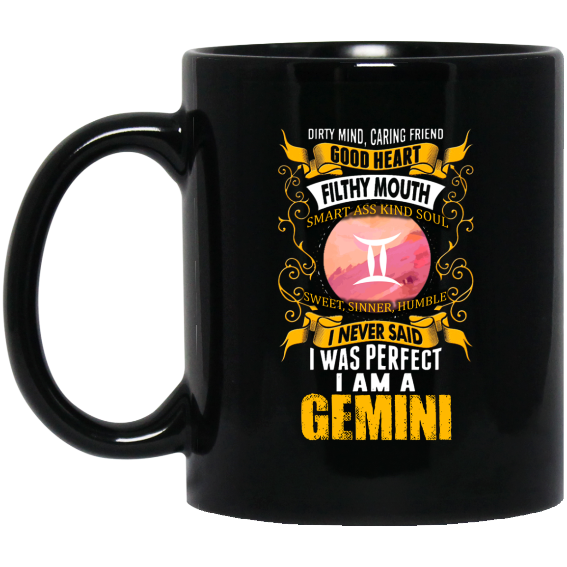 Gemini Zodiac Mug I Am A Gemini With Dirty Mind Good Heart Mug